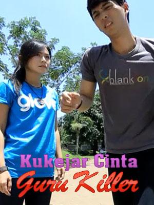 Poster of Ku Kejar Cinta Guru Killer