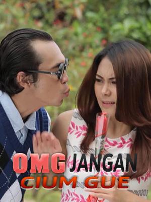 Poster of OMG Jangan Cium Gue
