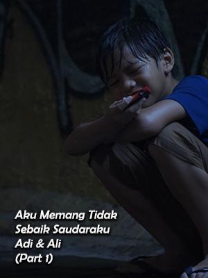 Poster of Aku Memang Tidak Sebaik Saudaraku - Adi dan Ali Part 1
