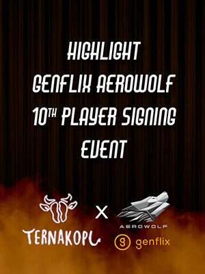 Poster of Highlight Genflix Aerowolf x Ternakopi 10th Player Signing Event.