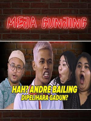 Poster of Meja Gunjing: Hah? Andre Bailing Dipelihara Gadun?