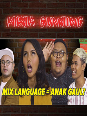 Poster of Meja Gunjing: Mix Language = Anak Gaul?