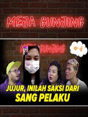 Poster of Meja Gunjing: Jujur, Inilah Saksi Dari Sang Pelaku