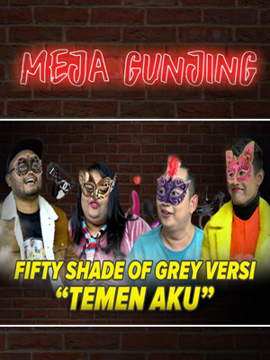 Poster of Meja Gunjing: Fifty Shade of Grey Versi 'Temen Aku