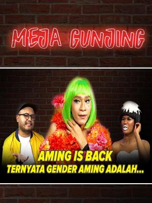 Poster of Meja Gunjing: Aming is Back, Ternyata Gender Aming Adalah...