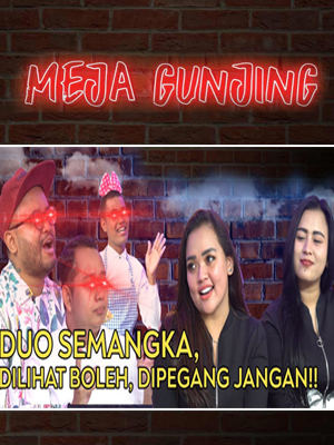 Poster of Meja Gunjing: Duo Semangka 'Dilihat Boleh, Dipegang Jangan!!!'